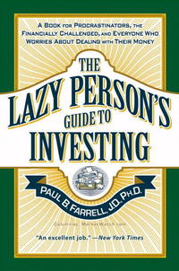 The Lazy Person's Guide to Investing: A Book for Procrastinators, the Financially Challenged, and Everyone Who Worries About Dealing with Their Money reid hoffman angel investing the gust guide to making money and having fun investing in startups