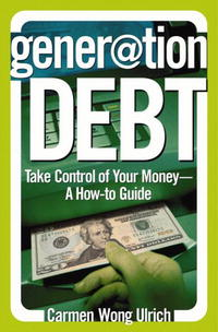 Generation Debt: Take Control of Your Money--A How-to Guide benjamin bonetti how to stress less simple ways to stop worrying and take control of your future