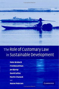 The Role of Customary Law in Sustainable Development (Cambridge Studies in Law and Society) rakesh kumar emerging role of civil society in development of botswana