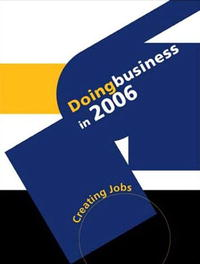 Doing Business in 2006: Creating Jobs