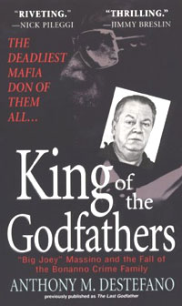 King of the Godfathers: Joseph Massino and the Fall of the Bonanno Crime Family heir of the cursed king