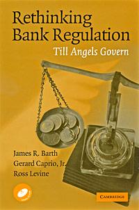 Rethinking Bank Regulation: Till Angels Govern (+ CD-ROM)