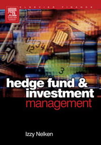 Hedge Fund Investment Management (Elsevier Finance) sean casterline d investor s passport to hedge fund profits unique investment strategies for today s global capital markets