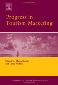 Progress in Tourism Marketing (Advances in Tourism Research) contemporary issues in marketing and consumer behaviour