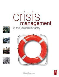 Crisis Management in the Tourism Industry, Second Edition morris c flash on english for tourism second edition