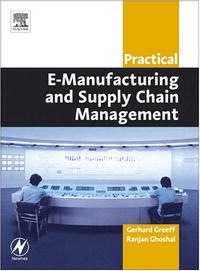 Practical E-Manufacturing and Supply Chain Management sinan apak supply chain execution and management systems