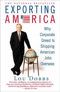 Exporting America: Why Corporate Greed Is Shipping American Jobs Overseas adam schwab pigs at the trough lessons from australia s decade of corporate greed