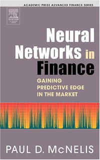 Neural Networks in Finance: Gaining Predictive Edge in the Market (Academic Press Advanced Finance Series) international macroeconomics and finance theory and econometric methods