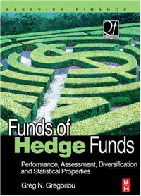 Funds of Hedge Funds: Performance, Assessment, Diversification, and Statistical Properties (Quantitative Finance) davis edwards risk management in trading techniques to drive profitability of hedge funds and trading desks