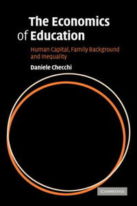 The Economics of Education: Human Capital, Family Background and Inequality threats to human capital formation