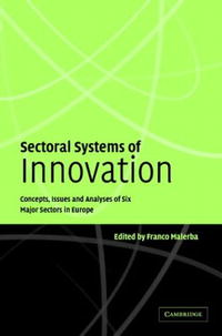 Sectoral Systems of Innovation: Concepts, Issues and Analyses of Six Major Sectors in Europe george lucas education nation six leading edges of innovation in our schools