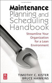 Maintenance Planning and Scheduling: Streamline Your Organization for a Lean Environment john earley the lean book of lean a concise guide to lean management for life and business