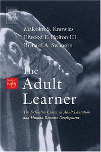 The Adult Learner, Sixth Edition: The Definitive Classic in Adult Education and Human Resource Development free shipping old first of the same name paintings chinese edition book for adult