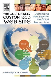 The Culturally Customized Web Site: Customizing Web Sites for the Global Marketplace evaluation of library web sites of select institute of management