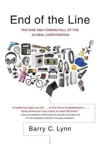 End of the Line: The Rise and Coming Fall of the Global Corporation the colder war how the global energy trade slipped from america s grasp