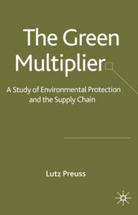 The Green Multiplier: A Study of Environmental Protection and the Supply Chain krystel castillo villar supply chain network design including the cost of quality