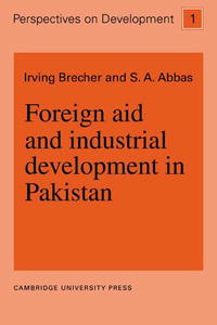 Foreign Aid and Industrial Development in Pakistan (Perspectives on Development) foreign aid and social sector of pakistan