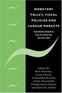 Monetary Policy, Fiscal Policies and Labour Markets: Macroeconomic Policymaking in the EMU emmanuel havugimana state policies and livelihoods