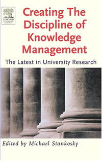Creating the Discipline of Knowledge Management: The Latest in University Research knowledge management – classic