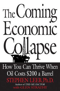 The Coming Economic Collapse: How You Can Thrive When Oil Costs $200 a Barrel economic methodology