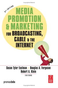 Media Promotion & Marketing for Broadcasting, Cable & the Internet, Fifth Edition