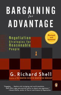 Bargaining for Advantage: Negotiation Strategies for Reasonable People seena sharp competitive intelligence advantage how to minimize risk avoid surprises and grow your business in a changing world