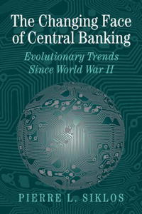 The Changing Face of Central Banking (Studies in Macroeconomic History) fabian amtenbrink the democratic accountability of central banks