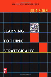 Learning to Think Strategically (New Frontiers in Learning) aaron k olson leading with strategic thinking