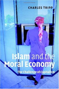 Islam and the Moral Economy: The Challenge of Capitalism addison wiggin endless money the moral hazards of socialism