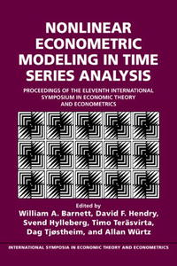 Nonlinear Econometric Modeling in Time Series: Proceedings of the Eleventh International Symposium in Economic Theory (International Symposia in Economic Theory and Econometrics)