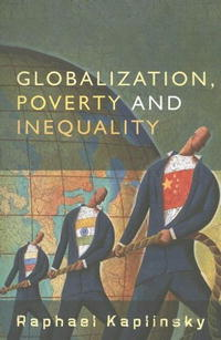 Globalization, Poverty and Inequality: Between a Rock and a Hard Place the price of inequality