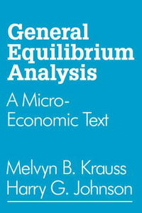 General Equilibrium Analysis: A Micro-Economic Text handbook of international economics 3