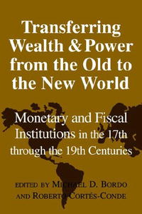 Transferring Wealth and Power from the Old to the New World: Monetary and Fiscal Institutions in the 17th through the 19th Centuries (Studies in Macroeconomic History) the folk and old slavic motifs in the 17th century folk bible