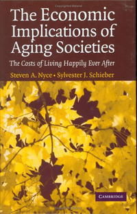 The Economic Implications of Aging Societies: The Costs of Living Happily Ever After economic methodology