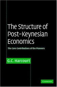 The Structure of Post-Keynesian Economics: The Core Contributions of the Pioneers handbook of international economics 3