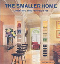 The Smaller Home: Creating the Perfect Fit natural home the