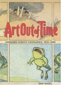 Art Out of Time: Unknown Comics Visionaries 1900-1969 the unknown bridesmaid