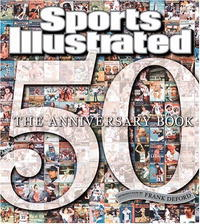 Sports Illustrated 50 Years: The Anniversary Book editors of sports illustrated editors of sports illustrated sports illustrated alabama football
