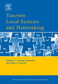 Tourism Local Systems and Networking (Advances in Tourism Research)