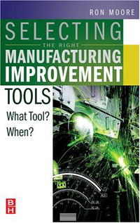 Selecting the Right Manufacturing Improvement Tools: What Tool? When? david sibbet visual leaders new tools for visioning management and organization change