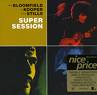 Mike Bloomfield, Al Kooper, Steve Stills. Super Session
