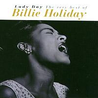 Билли Холидей Billie Holiday. Lady Day: The Very Best Of дж холидей j holiday back of my lac