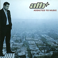 ATB ATB. Addicted To Music atb atb dedicated