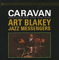 Keepnews Collection. Art Blakey And The Jazz Messengers. Caravan