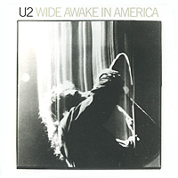 U2 U2. Wide Awake In America