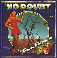 No Doubt No Doubt. Tragic Kingdom no doubt no doubt push and shove lp