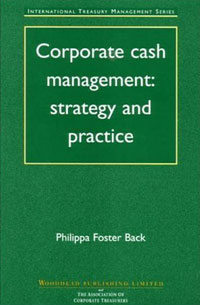 Corporate Cash Management: Strategy and Practice srichander ramaswamy managing credit risk in corporate bond portfolios a practitioner s guide
