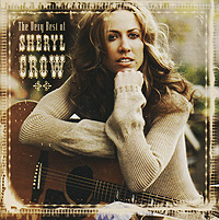 Шерил Кроу Sheryl Crow. The Very Best Of meade l t a very naughty girl