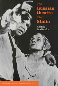 The Russian Theatre After Stalin theatre and mind