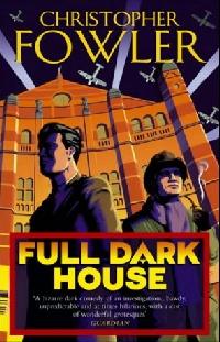 Full Dark House full house